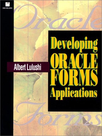 Developing Oracle Forms Applications