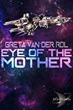 Eye of the Mother (Dryden Universe Book 3)