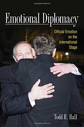 Emotional Diplomacy: Official Emotion on the International Stage