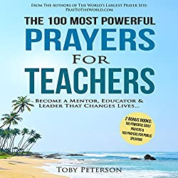 The 100 Most Powerful Prayers for Teachers