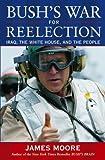 Bush's War for Reelection, James Moore, 0471483850