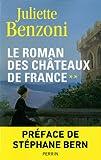 """Afficher """"Le Roman des châteaux de France : Vol.2"""""""