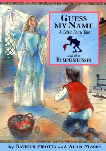 Read Online Guess My Name: A Celtic Fairy Tale and Also Rumpelstiltskin (Once upon a World) PDF