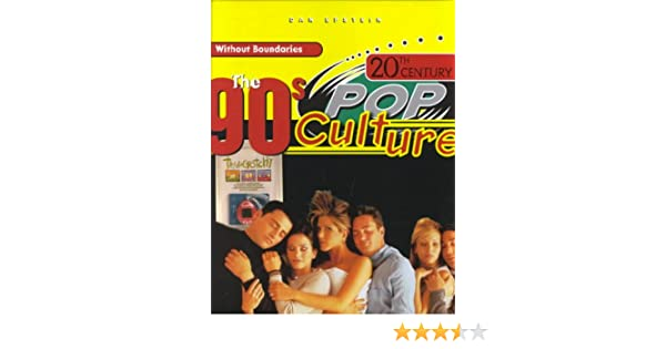 Amazon Com The 90 S 20th Century Pop Culture 9780791060896 Dan