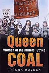 Queen Coal: Women of the Miners' Strike