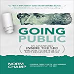 Going Public: My Adventures Inside the SEC and How to Prevent the Next Devastating Crisis | Norm Champ