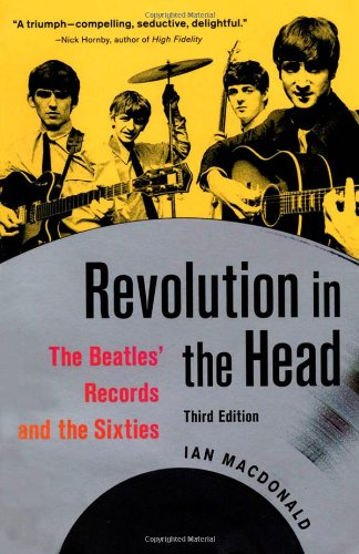Revolution in the Head: The Beatles' Records and the (Beatles Revolution)