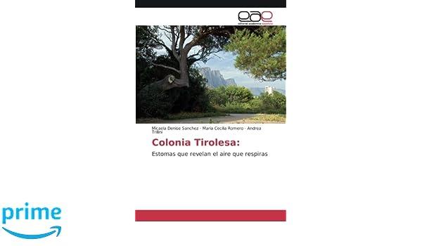 Colonia Tirolesa: Estomas que revelan el aire que respiras (Spanish Edition): Micaela Denise Sanchez, María Cecilia Romero, Andrea Trillini: 9783639688856: ...