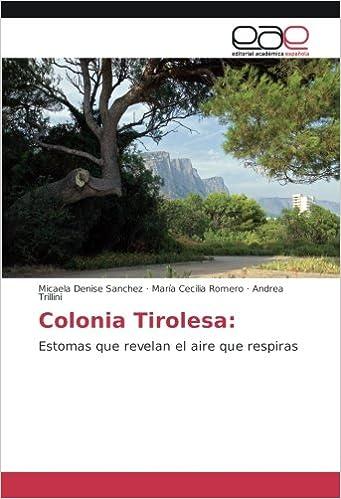Colonia Tirolesa: Estomas que revelan el aire que respiras: Amazon.es: Micaela Denise Sanchez, María Cecilia Romero, Andrea Trillini: Libros