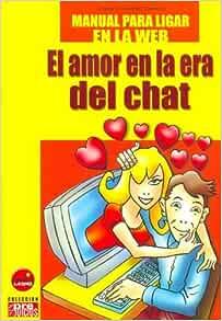 Manual Para Ligar En La Web El Amor En La Era Del Chat Spanish Edition Gimenez Carrasco Mariano 9788496129245 Amazon Com Books