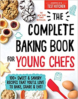 The Complete Baking Book For Young Chefs America S Test Kitchen