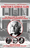 Einstein's Genius Club: The True Story of a Group of Scientists Who Changed the World (English Edition)