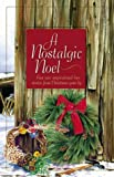 img - for A Nostalgic Noel: Cane Creek/Bittersweet/A Christmas Gift of Love/Honor of the Big Snows (Inspirational Christmas Romance Collection) book / textbook / text book