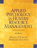 Applied Psychology in Human Resource Management (6th Edition)