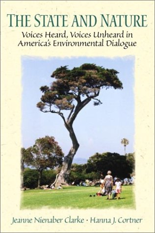 The State and Nature: Voices Heard, Voices Unheard in America's Environmental Dialogue