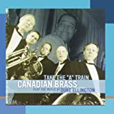 """Take the """"A"""" Train--The Canadian Brass Play the Music of Duke Ellington"""