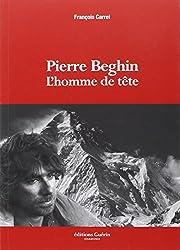 Pierre Beghin : L'homme de tête