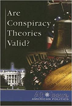 Are Conspiracy Theories Valid? (At Issue (Library))