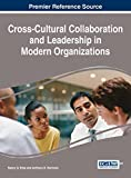 img - for Cross-Cultural Collaboration and Leadership in Modern Organizations (Advances in Human Resources Management and Organizational Development) book / textbook / text book
