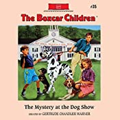 The Mystery at the Dog Show: The Boxcar Children Mysteries, Book 35 | Gertrude Chandler Warner