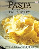 Pasta: Every Way for Every Day by