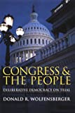 Congress and the People : Deliberative Democracy on Trial, Wolfensberger, Donald R., 0801867266