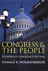 Congress and the People: Deliberative Democracy on Trial (Woodrow Wilson Center Press)