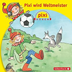 Pixi wird Weltmeister (Pixi Hören)