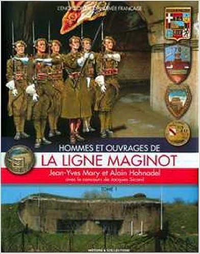 Hommes et ouvrages de la ligne Maginot. illustrations en noir et en couleur