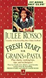 Fresh Start for Grains and Pasta, Julee Rosso, 0804117039