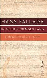 In meinem fremden Land: Gefängnistagebuch 1944 (Fallada)