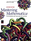 Mastering Mathematica: Programming Methods and Applications