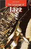 The Language of Jazz, Neil Powell, 157958277X