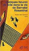 Quelques heures de folie dans la vie de Barnabé Rosenthal par Hubert Ben Kemoun