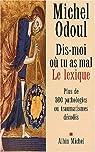 Dis-moi où tu as mal : Le Lexique : Plus de 300 pathologies ou traumatismes décodés par Odoul