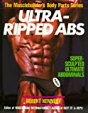 Ultra-Ripped Abs (Musclebuilder's Body Parts Series)