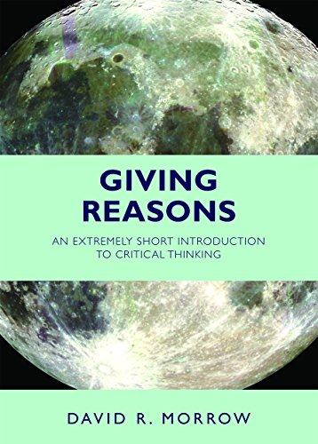 Giving Reasons: An Extremely Short Introduction to Critical Thinking