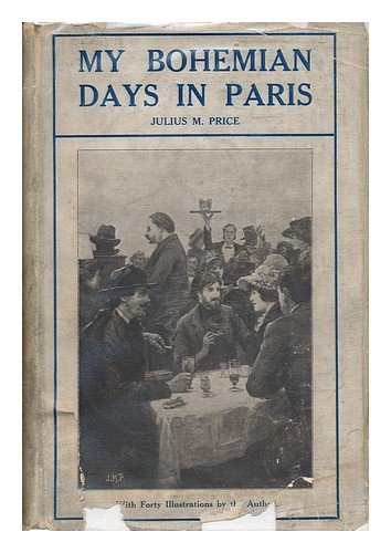 Read Online My Bohemian Days in Paris. with 32 Illus. by the Author PDF