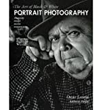 img - for The Art of Black and White Portrait Photography: Techniques from a Master Photographer (Paperback) - Common book / textbook / text book