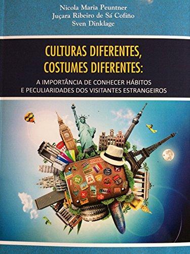 [Culturas Diferentes, Costumes Diferentes: A Import‰ncia de Conhecer Habitos e Peculiaridades dos Visitantes] (Cultura Do Brasil Costumes E Habitos)