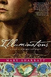 BY Sharratt, Mary ( Author ) [{ Illuminations: A Novel of Hildegard Von Bingen By Sharratt, Mary ( Author ) Oct - 15- 2013 ( Paperback ) } ]