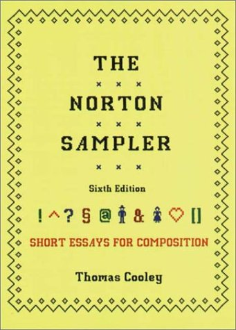 The Norton Sampler: Short Essays for Composition (Sixth Edition)