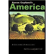 Aaron Copland's America: A Cultural Perspective