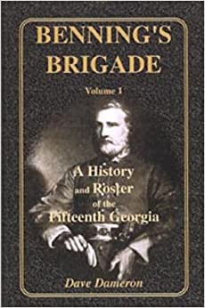Benning's Brigade, Vol. 1: A History and Roster of the Fifteenth Georgia