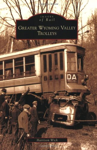Greater Wyoming Valley Trolleys (Images of America) (Images of Rail)
