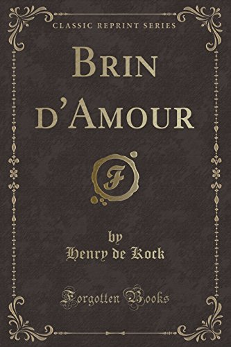 Brin d'Amour (Classic Reprint) (French Edition)