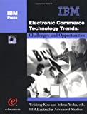 img - for Electronic Commerce Technology Trends : Challenges and Opportunities book / textbook / text book