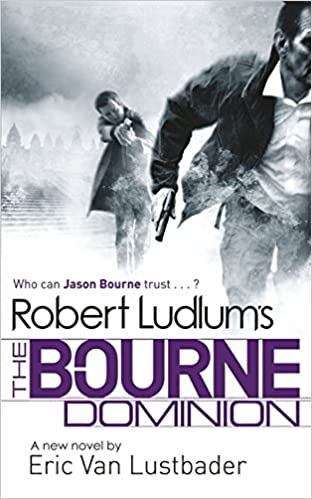 Robert Ludlums The Bourne Dominion (JASON BOURNE): Amazon ...
