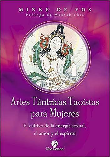 Artes Tántricas Taoístas para Mujeres de Minke de Vos