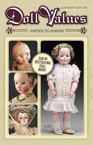 (Doll Values Antique to Modern 11th Edition )